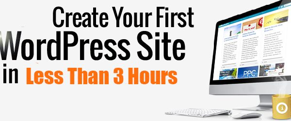 Create Your First WordPress Website In Less Than 3 Hours