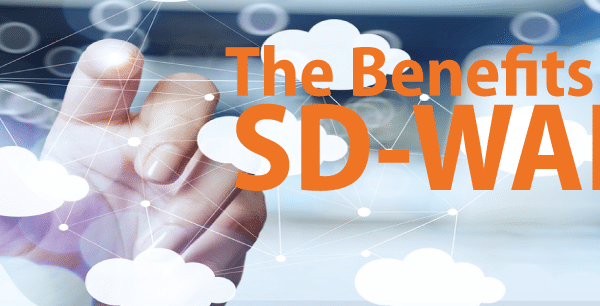 Top 4 Ways SD-WAN Will Benefit Your Business